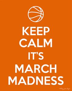 keep calm its march madness